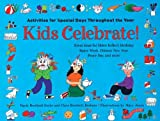 img - for Kids Celebrate!: Activities for Special Days Throughout the Year book / textbook / text book