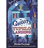 [ THE GHOSTS OF TUPELO LANDING - STREET SMART ] By Turnage, Sheila ( Author) 2014 [ Hardcover ]