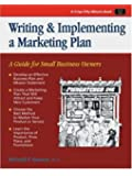 Writing & Implementing a Marketing Plan: A Guide for Small Business Owners (Crisp Fifty-Minute Series)