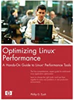 Optimizing Linux Performance: A Hands-On Guide to Linux Performance Tools (Hewlett-Packard Professional Books)