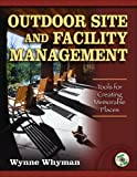Outdoor site and facility management : tools for creating memorable places /