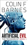 Artificial Evil (Book 1 of The Techxorcist) by Colin F. Barnes