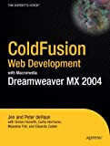 ColdFusion Web Development with Macromedia Dreamweaver MX 2004: The Practical User's Guide (Books for Professionals by Professionals)