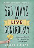 365 Ways to Live Generously: Simple Habits for a Life That's Good for You and for Others