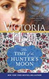 The Time of the Hunters Moon (Casablanca Classics)
