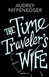 Audrey Niffenegger The Time Traveler's Wife (Vintage Magic)