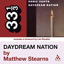 Sonic Youth's 'Daydream Nation' (33 1/3 Series) Audiobook by Matthew Stearns Narrated by David LeDoux