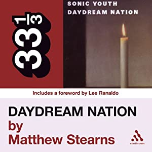 Sonic Youth's 'Daydream Nation' (33 1/3 Series) Audiobook