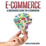 E-commerce: A Beginner's Guide to E-commerce | Daniel D'apollonio