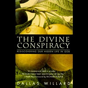 The Divine Conspiracy | [Dallas Willard]