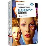 """Das Photoshop Elements 9  Handbuch - alle Bilder und zus�tzliche Plug-ins auf der Buch-DVD: F�r Windows und Mac (DPI Adobe)von """"Martin Quedenbaum"""""""