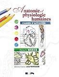 Anatomie & physiologie cahier marieb: Written by Marieb Elaine Moussakova Linda, 2007 Edition, Publisher: Imprimerie H.l.N. Inc. [Paperback]