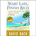 Start Late, Finish Rich: A No-Fail Plan for Achieving Financial Freedom at Any Age (       UNABRIDGED) by David Bach Narrated by Michael Kramer
