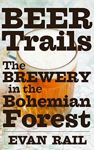 The Brewery in the Bohemian Forest by Evan Rail