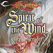 Spirit of the Wind: Dragonlance: Bridges of Time, Book 1 | Chris Pierson