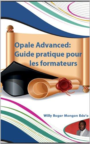 Couverture du livre Opale Advanced:Guide pratique pour les formateurs