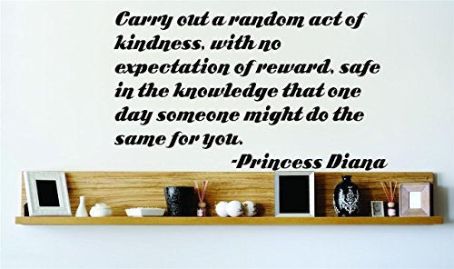 Design With Vinyl Az1 Q79-206 Decor Item Carry Out A Random Act Of Kindness With No Expectation Of Reward Safe In The. Princess Diana Quote, 14-Inch X 28-Inch, Black