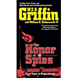 The Honor of Spies (Honor Bound) ~ W. E. B. Griffin