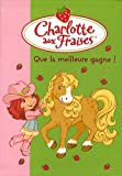 echange, troc Katherine Quenot - Charlotte aux Fraises, Tome 17 : Que la meilleure gagne !