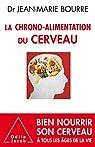 La Chrono-alimentation du cerveau par Bourre
