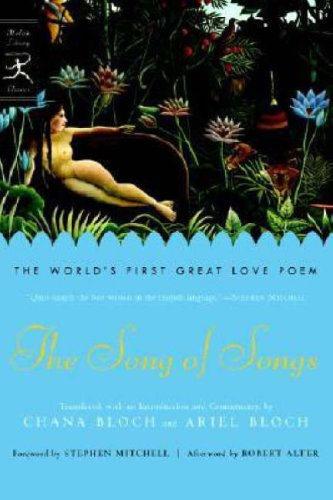 The Song of Songs: The World's First Great Love Poem...