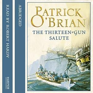 The Thirteen-Gun Salute: Aubrey-Maturin, Book 13 | [Patrick O'Brian]