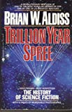 Trillion Year Spree: The History Of Science Fiction (0380704617) by Brian W. Aldiss