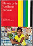 img - for Historia De Las Antillas No Hispanas (Historia de las Antillas) book / textbook / text book