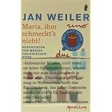 """Maria, ihm schmeckt's nicht! Geschichten von meiner italienischen Sippevon """"Jan Weiler"""""""