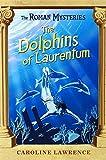05 The Dolphins of Laurentum (ROMAN MYSTERIES)