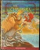The Chimaera (Monsters of Mythology) (1555462448) by Evslin, Bernard