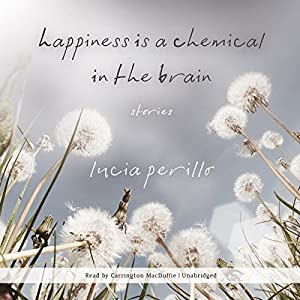 Happiness Is a Chemical in the Brain Audiobook
