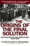 Origins of the Final Solution: The Evolution of Nazi Jewish Policy, September 1939-March 1942 (0099454823) by Browning, Christopher R.