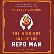 The Midnight Dog of the Repo Man | W. Bruce Cameron