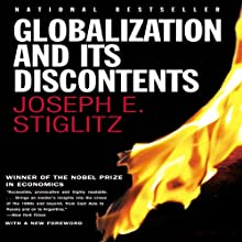 Globalization and Its Discontents (       UNABRIDGED) by Joseph E. Stiglitz Narrated by Derek Perkins