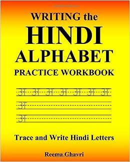 Writing the Hindi Alphabet Practice Workbook: Trace and Write Hindi