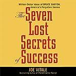 The Seven Lost Secrets of Success | Joe Vitale