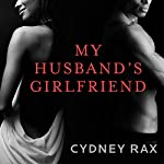 My Husband's Girlfriend: A Novel | Cydney Rax