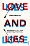 Love and Lies: And Why You Can't Have...