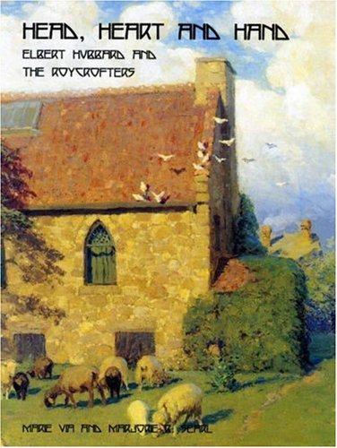 Head, Heart and Hand: Elbert Hubbard and the Roycrofters