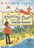 Dancing Deer and the Foolish Hunter (0525468323) by Kleven, Elisa