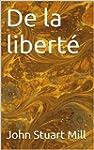 De la libert� (Essais t. 27)