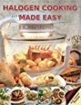 Halogen Cooking Made Easy: Part of th...