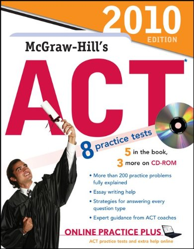 McGraw-Hill's ACT with CD-ROM, 2010 Edition (Mcgraw Hill's Act (Book & CD Rom))