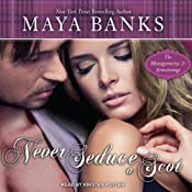 Never Seduce a Scot: Montgomerys and Armstrongs, Book 1 | [Maya Banks]