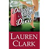 Dancing Naked in Dixie ~ Lauren Clark