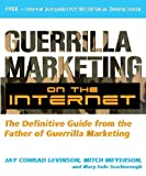 img - for Guerrilla Marketing on the Internet: The Definitive Guide from the Father of Guerrilla Marketing book / textbook / text book