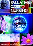 img - for Palliative Care Nursing: Principles and Evidence for Practice by Payne, Sheila, Seymour, Jane, Ingleton, Christine (2004) Paperback book / textbook / text book