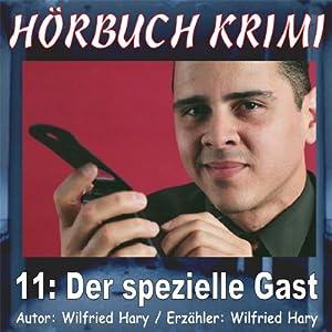 Der spezielle Gast (Hörbuch Krimi 11) Hörbuch