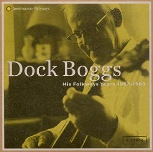 Dock Boggs: His Folkways Years 1963-1968